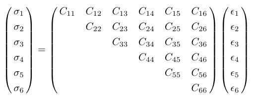 ¥pmatrix{¥sigma_1¥cr ¥sigma_2¥cr ¥sigma_3¥cr¥sigma_4¥cr ¥sigma_5¥cr ¥sigma_6¥cr}=¥pmatrix{C_{11}&C_{12}&C_{13}&C_{14}&C_{15}&C_{16}¥cr  &C_{22}&C_{23}&C_{24}&C_{25}&C_{26}¥cr  & &C_{33}&C_{34}&C_{35}&C_{36}¥cr  & & &C_{44}&C_{45}&C_{46}¥cr  & & & &C_{55}&C_{56}¥cr  & & & & &C_{66}¥cr}¥pmatrix{¥epsilon_1¥cr ¥epsilon_2¥cr ¥epsilon_3¥cr¥epsilon_4¥cr ¥epsilon_5¥cr ¥epsilon_6¥cr}