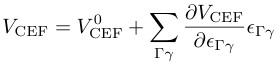 V_{¥rm CEF}=V_{¥rm CEF}^0+¥sum_{¥Gamma ¥gamma}¥frac{¥partial V_{¥rm CEF}}{¥partial ¥epsilon_{¥Gamma ¥gamma}}¥epsilon_{¥Gamma ¥gamma}