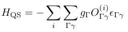H_{¥rm QS}=-¥sum_i¥sum_{¥Gamma ¥gamma}g_¥Gamma O_{¥Gamma ¥gamma}^{(i)}¥epsilon_{¥Gamma ¥gamma}