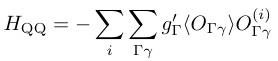 H_{¥rm QQ}=-¥sum_i¥sum_{¥Gamma ¥gamma}g_¥Gamma^¥prime ¥langle O_{¥Gamma ¥gamma} ¥rangle O_{¥Gamma ¥gamma}^{(i)}