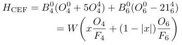 H_{¥rm CEF}=B_4^0(O_4^0+5O_4^4)+B_6^0(O_6^0-21_6^4)¥¥ =W¥biggl(x¥frac{O_4}{F_4}+(1-|x|)¥frac{O_6}{F_6}¥biggr)